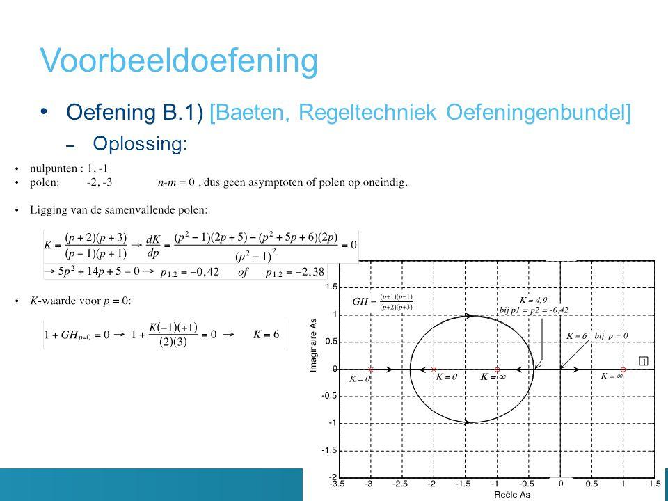 Voorbeeldoefening Oefening B.1) [Baeten, Regeltechniek Oefeningenbundel] Oplossing: